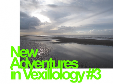EXHIBITION | NEW ADVENTURES IN VEXILLOLOGY #3
